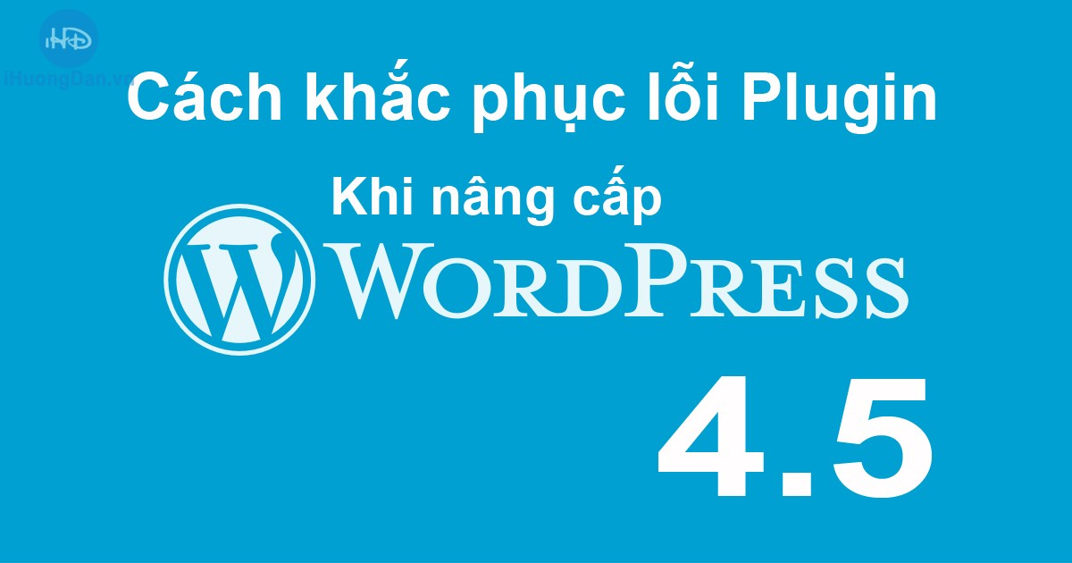 loi plugin khi nang cap wordpress 4.5